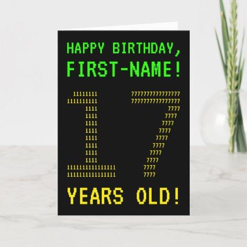 Fun Geeky Nerdy 17 YEARS OLD Birthday Card