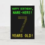 "[ Thumbnail: Fun, Geeky, Nerdy ""7 Years Old!"" Birthday Card ]"