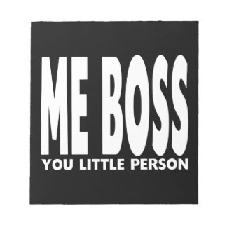 Fun Gifts for Bosses : Me Boss You Little Person Notepad