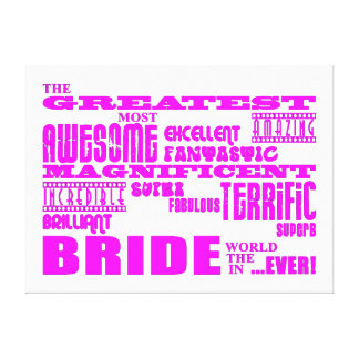 Fun Gifts for Brides : Greatest Bride Canvas Print
