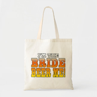 Fun Gifts for Brides : I'm the Bride - Beer Me! Tote Bags