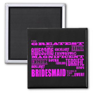 Fun Gifts for Bridesmaids : Greatest Bridesmaid 2 Inch Square Magnet