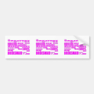 Fun Gifts for Bridesmaids : Greatest Bridesmaid Car Bumper Sticker