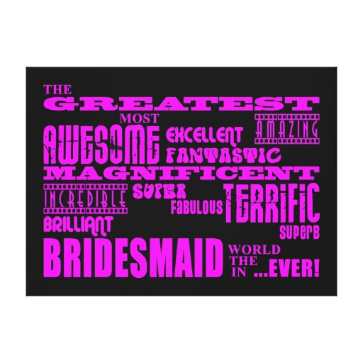 Fun Gifts for Bridesmaids : Greatest Bridesmaid Gallery Wrap Canvas