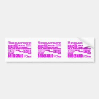 Fun Gifts for Bridesmaids : Greatest Bridesmaid Car Bumper Sticker