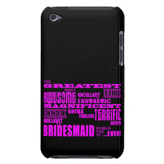 Fun Gifts for Bridesmaids : Greatest Bridesmaid Barely There iPod Cases