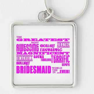 Fun Gifts for Bridesmaids : Greatest Bridesmaid Keychain