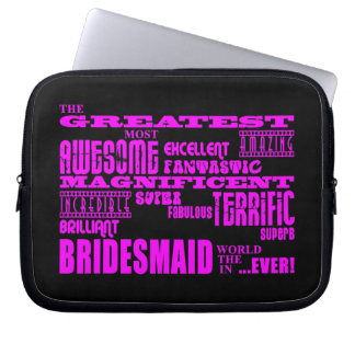 Fun Gifts for Bridesmaids : Greatest Bridesmaid Laptop Computer Sleeves