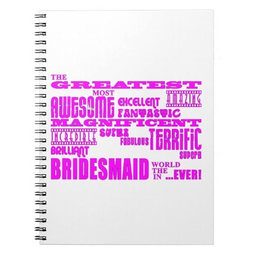 Fun Gifts for Bridesmaids : Greatest Bridesmaid Spiral Notebooks