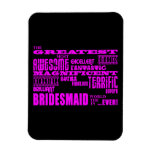 Fun Gifts for Bridesmaids : Greatest Bridesmaid Flexible Magnets