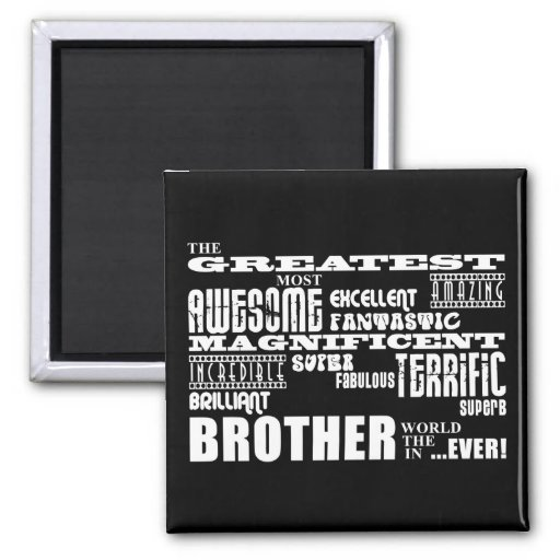 Fun Gifts for Brothers : Greatest Brother 2 Inch Square Magnet