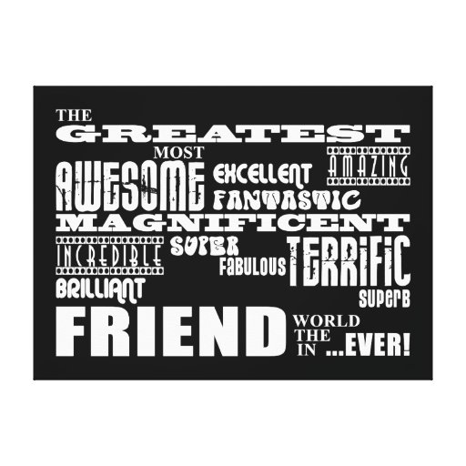 Fun Gifts for Friends : Greatest Friend Canvas Print