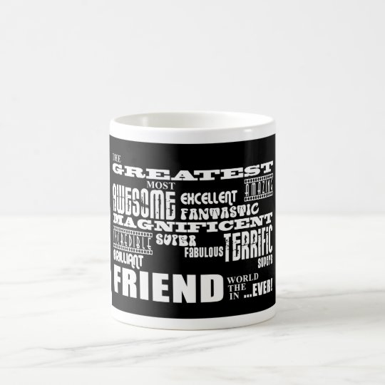 Fun Gifts for Friends : Greatest Friend Coffee Mug