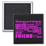 Fun Gifts for Friends : Greatest Friend Magnet