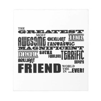 Fun Gifts for Friends : Greatest Friend Notepad