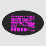 Fun Gifts for Friends : Greatest Friend Oval Stickers