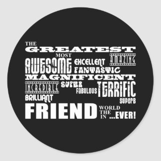 Fun Gifts for Friends : Greatest Friend Stickers