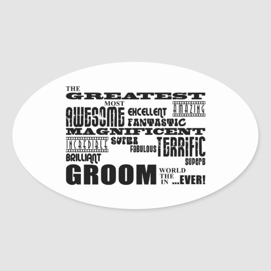 Fun Gifts for Grooms : Greatest Groom Oval Sticker