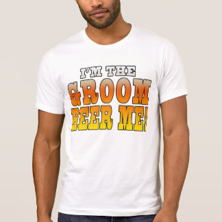 Fun Gifts for Grooms : I'm the Groom - Beer Me! T-Shirt