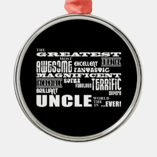 Fun Gifts for Uncles : Greatest Uncle Metal Ornament