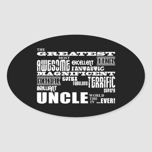 Fun Gifts for Uncles : Greatest Uncle Oval Sticker