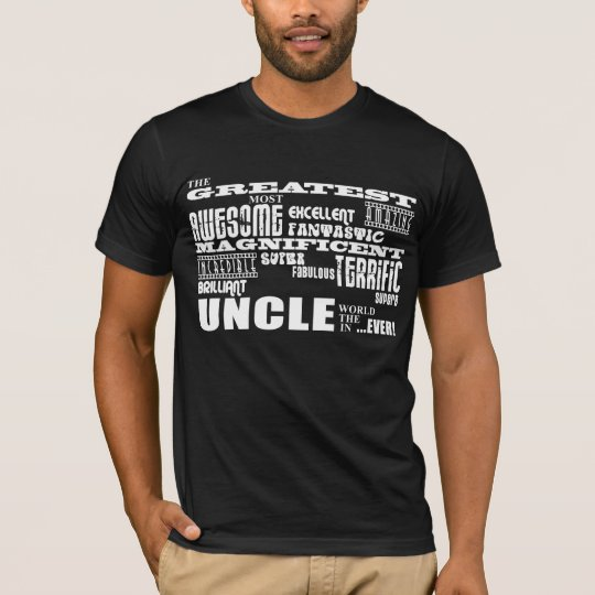 Fun Gifts for Uncles : Greatest Uncle T-Shirt