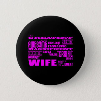 Fun Gifts for Wives : Greatest Wife Button
