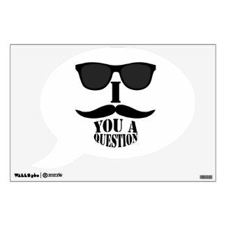 FUN I MUSTACHE YOU A QUESTION WALL DECAL