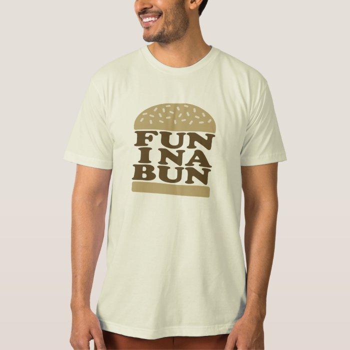 Fun in a Bun T-Shirt