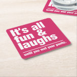 """FUN &amp; LAUGHS custom color coasters<br><div class=""""desc"""">&quot;It&#39;s all fun &amp; laughs until you wet your pants&quot;. You can change the background color of this item to whatever color you want. See my store for more items with this design.</div>"""