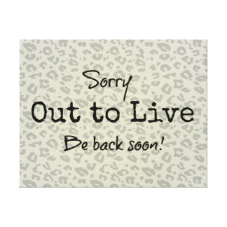 Fun Life Quote; Out To Live Canvas Print