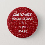 "FUN! MAKE YOUR OWN RED GLITTER PIN! BUTTON<br><div class=""desc"">FUN! MAKE YOUR OWN (faux) RED GLITTER PIN!