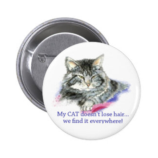 Fun My Cat Doesn't Lose Hair, It's Everywhere 2 Inch Round Button