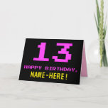 [ Thumbnail: Fun, Nerdy, Geeky, Pink, 8-Bit Style 13th Birthday Card ]