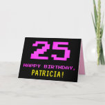 [ Thumbnail: Fun, Nerdy, Geeky, Pink, 8-Bit Style 25th Birthday Card ]