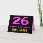 [ Thumbnail: Fun, Nerdy, Geeky, Pink, 8-Bit Style 26th Birthday Card ]