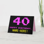 [ Thumbnail: Fun, Nerdy, Geeky, Pink, 8-Bit Style 40th Birthday Card ]