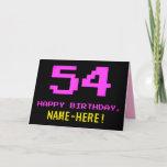 [ Thumbnail: Fun, Nerdy, Geeky, Pink, 8-Bit Style 54th Birthday Card ]