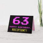 [ Thumbnail: Fun, Nerdy, Geeky, Pink, 8-Bit Style 63rd Birthday Card ]