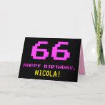 [ Thumbnail: Fun, Nerdy, Geeky, Pink, 8-Bit Style 66th Birthday Card ]