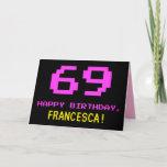 [ Thumbnail: Fun, Nerdy, Geeky, Pink, 8-Bit Style 69th Birthday Card ]