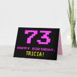 [ Thumbnail: Fun, Nerdy, Geeky, Pink, 8-Bit Style 73rd Birthday Card ]