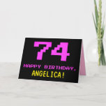 [ Thumbnail: Fun, Nerdy, Geeky, Pink, 8-Bit Style 74th Birthday Card ]