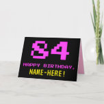 [ Thumbnail: Fun, Nerdy, Geeky, Pink, 8-Bit Style 84th Birthday Card ]