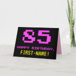 [ Thumbnail: Fun, Nerdy, Geeky, Pink, 8-Bit Style 85th Birthday Card ]
