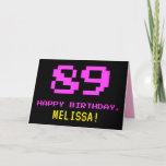 [ Thumbnail: Fun, Nerdy, Geeky, Pink, 8-Bit Style 89th Birthday Card ]