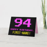 [ Thumbnail: Fun, Nerdy, Geeky, Pink, 8-Bit Style 94th Birthday Card ]