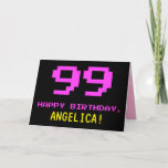 [ Thumbnail: Fun, Nerdy, Geeky, Pink, 8-Bit Style 99th Birthday Card ]