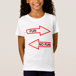 FUN OR NO FUN , FUNNY SAYING T-Shirt