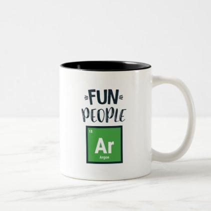 Fun People Are Gone (Argon) Two-Tone Coffee Mug